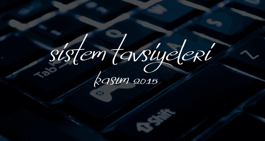 Masaüstü Toplama Bilgisayar Tavsiyeleri- Kasım 2015